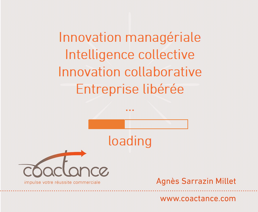 Intelligence collective, innovation managériale, design thinking, fablab, …