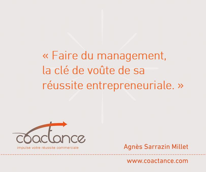 Faites-vous du management la clé de voûte de votre réussite entrepreneuriale?